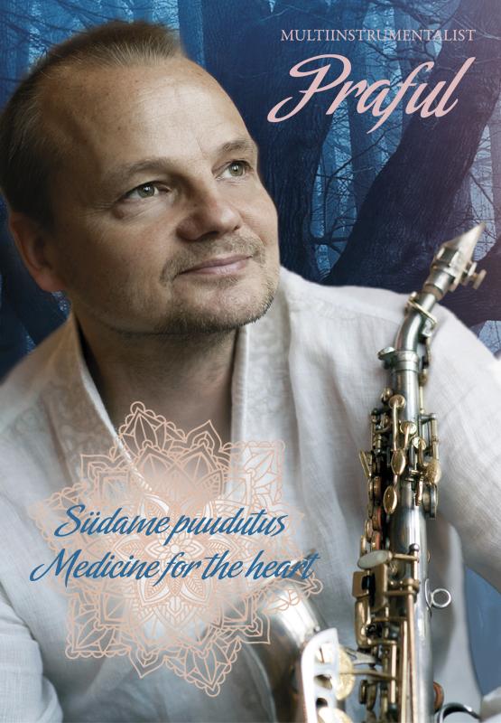 Multiinstrumentalist PRAFULi soolokontsert -  Südame puudutus