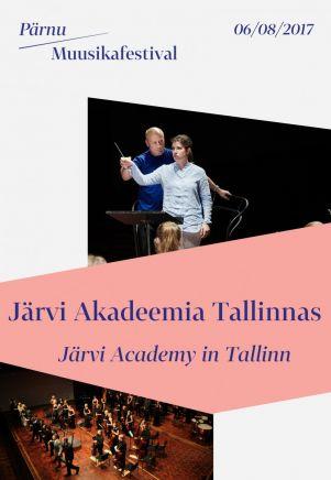 Pärnu Muusikafestival 2017: Järvi Akadeemia Tallinnas