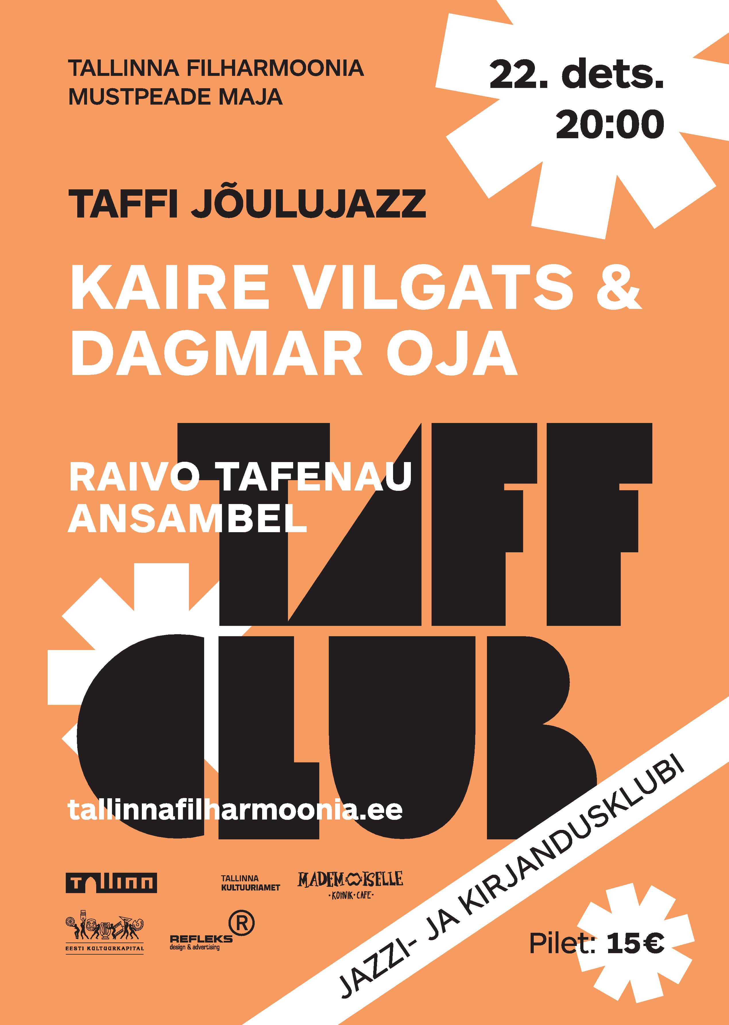 TAFF CLUB. TAFFI JÕULU-ERI: KAIRE VILGATS & DAGMAR OJA. RAIVO TAFENAU ANSAMBEL