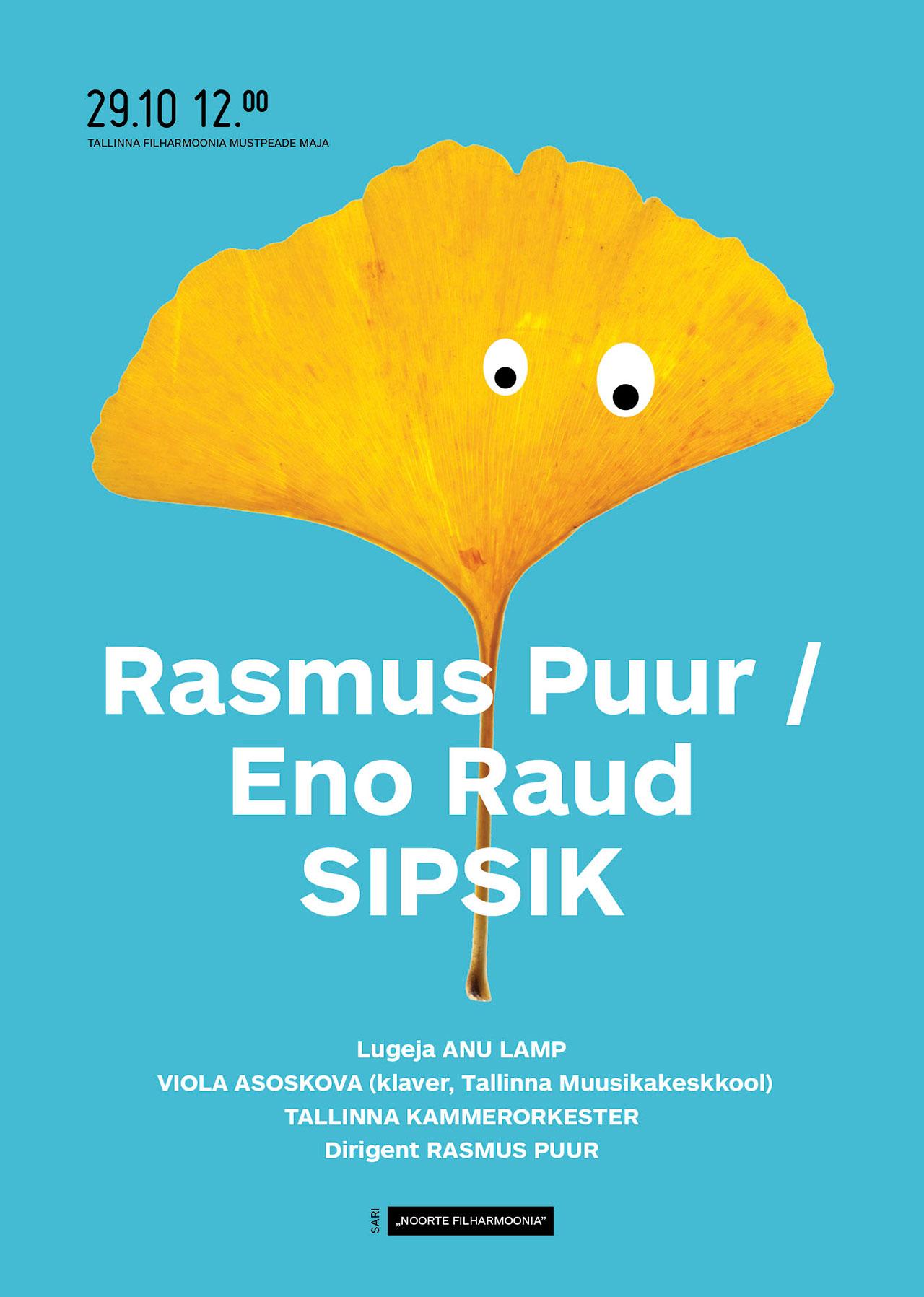 "NOORTE FILHARMOONIA. Rasmus Puur / Eno Raud ""SIPSIK"""