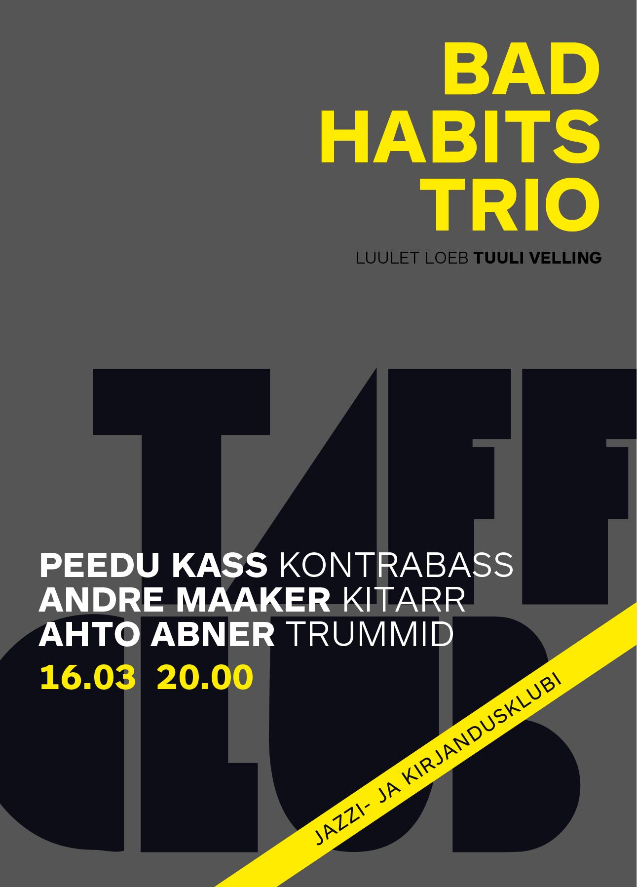 TAFF CLUB. BAD HABITS TRIO