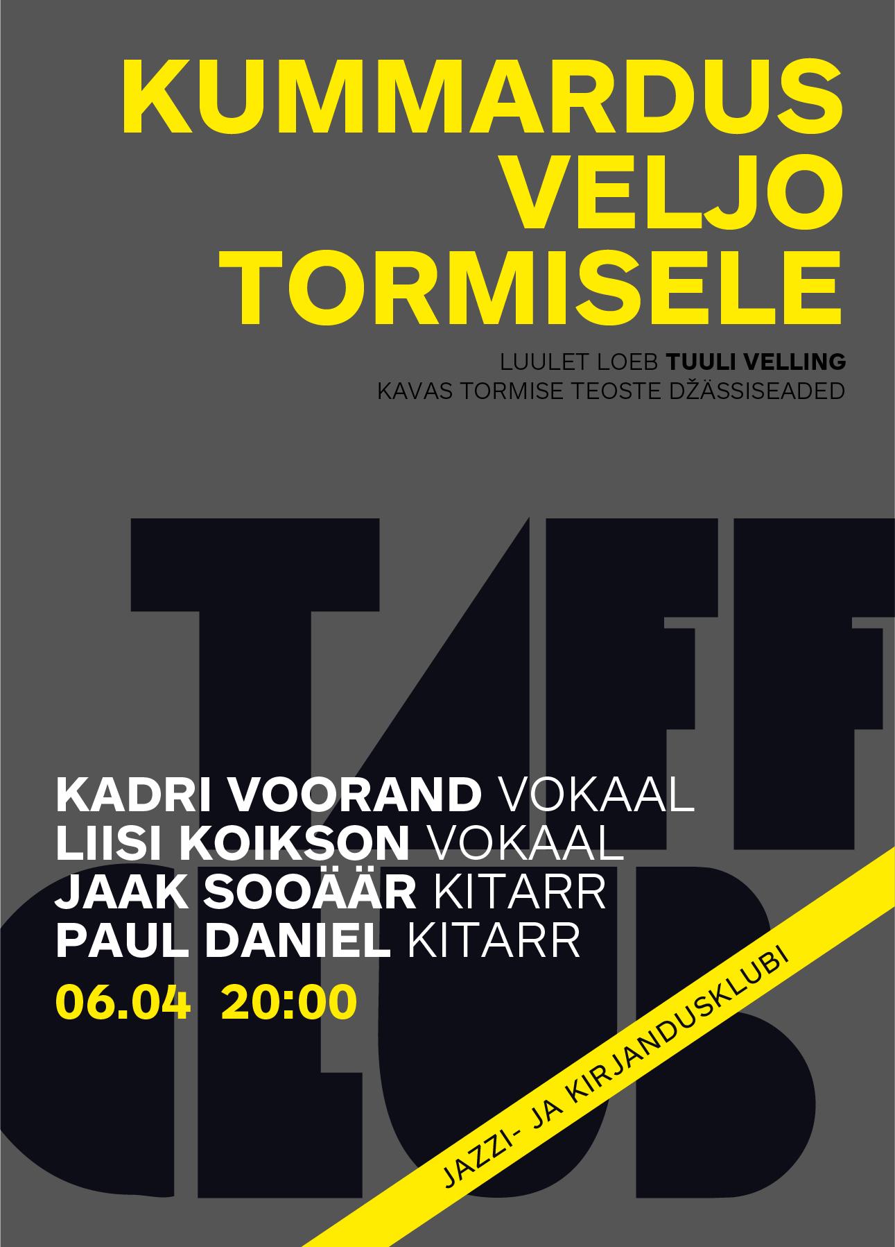TAFF CLUB. KUMMARDUS VELJO TORMISELE